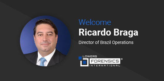 Welcome Ricardo Braga, Director of Brazil Operations, Lowers Forensics International