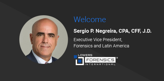 Sergio Negreira Joins Lowers Forensics International as Executive Vice President, Forensics and Latin America