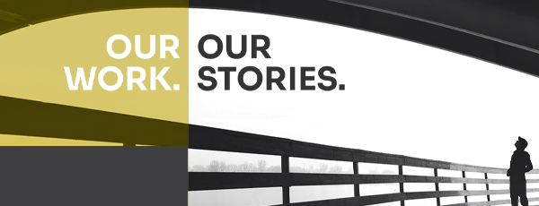 Our Work. Our Stories.