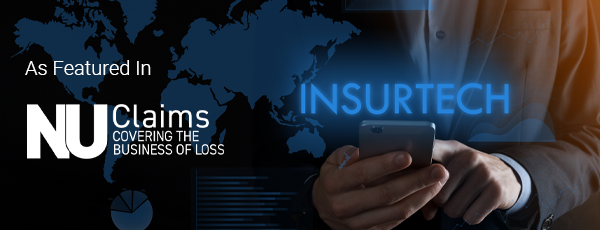 As featured in NUClaims, covering the business of loss - Insurtech