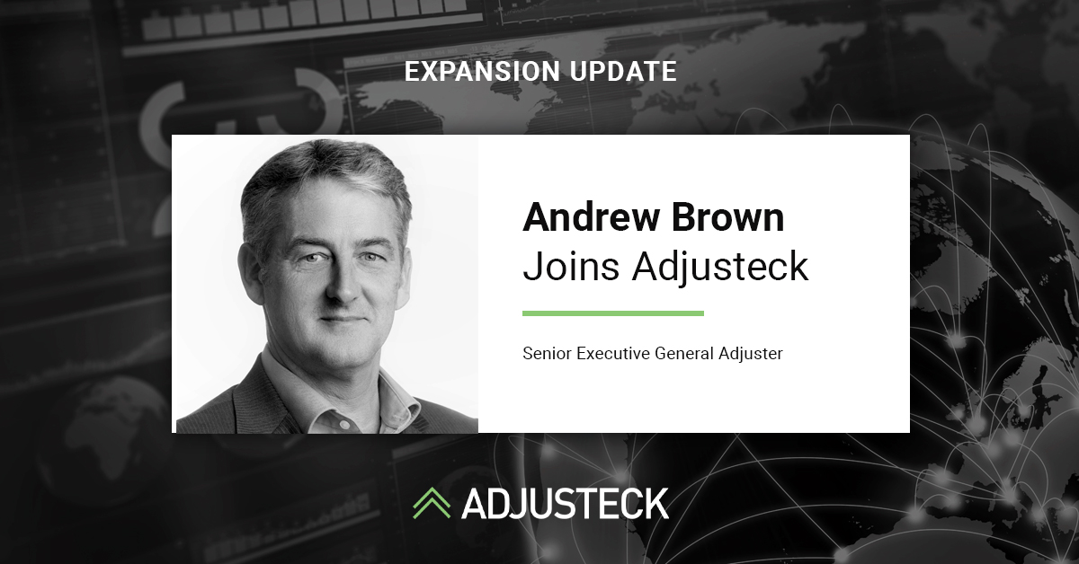 Graphic Input: Andrew Brown Senior Executive General Adjuster Joins Adjusteck UK