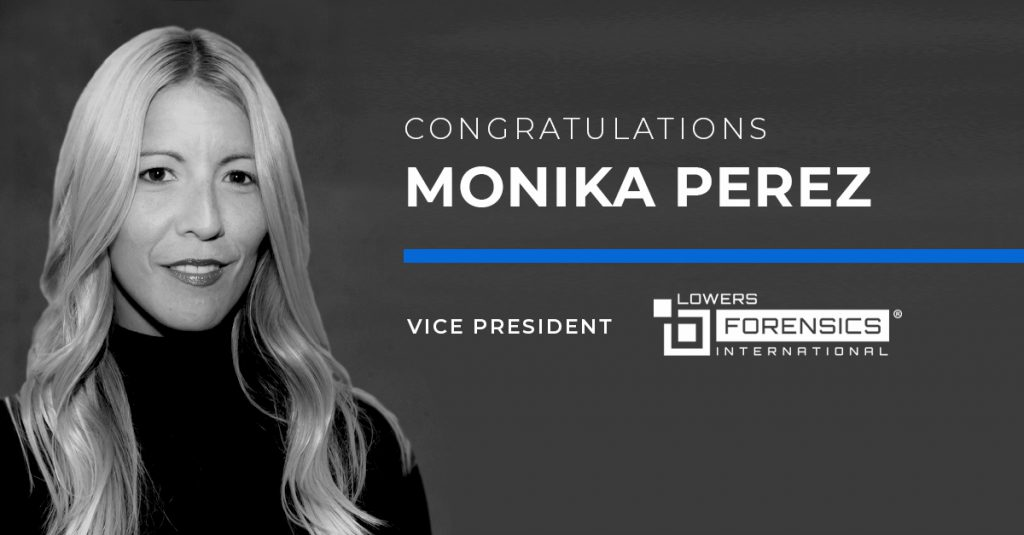Congratulations Monika Perez Vice President Lowers Forensics International